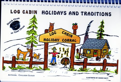 Log Cabin Holidays and Traditions Dutch Oven Cookbook By Colleen Sloan